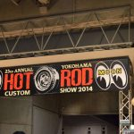 YOKOHAMA HOT ROD CUSTOM SHOW 2014